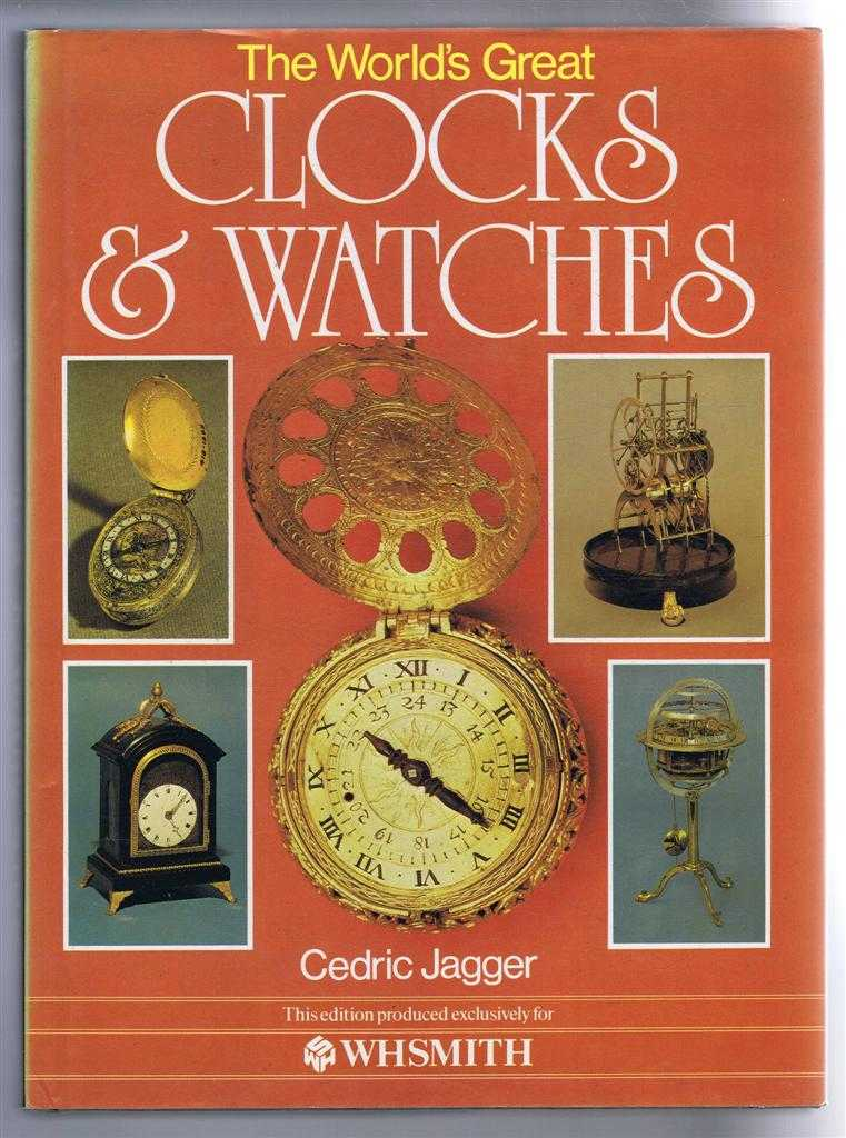 The World's Great Clocks and Watches, Cedric Jagger