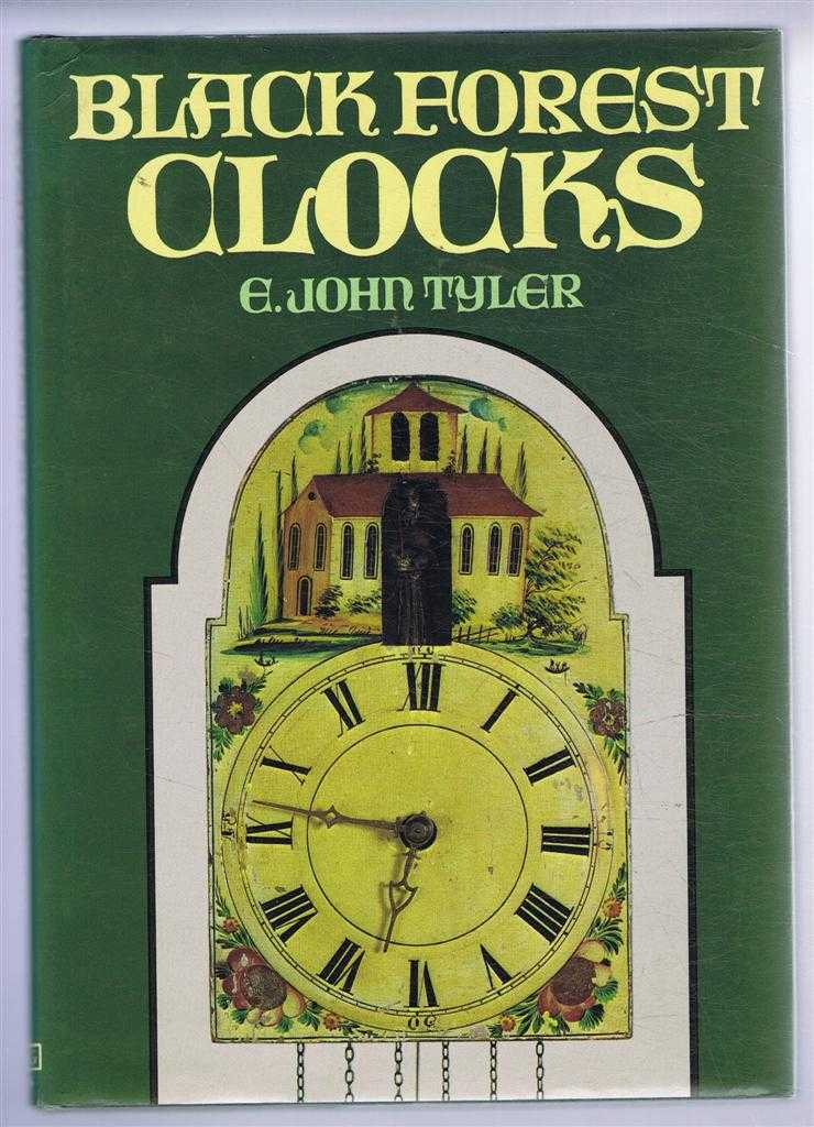 Black Forest Clocks, E John Tyler