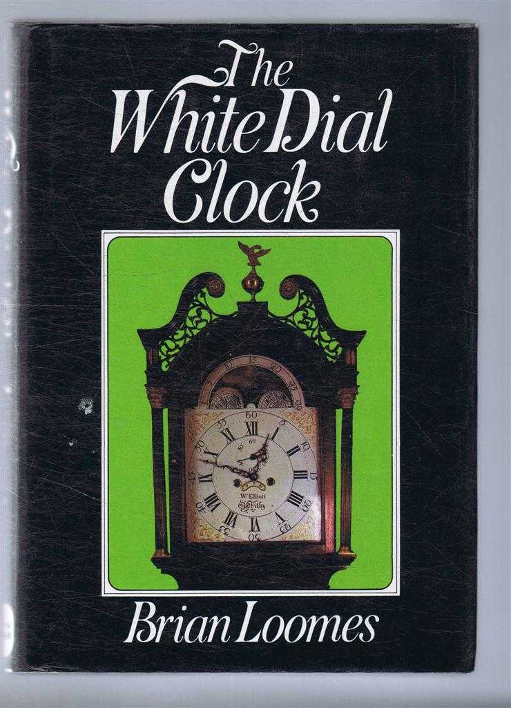 The White Dial Clock, Brian Loomes