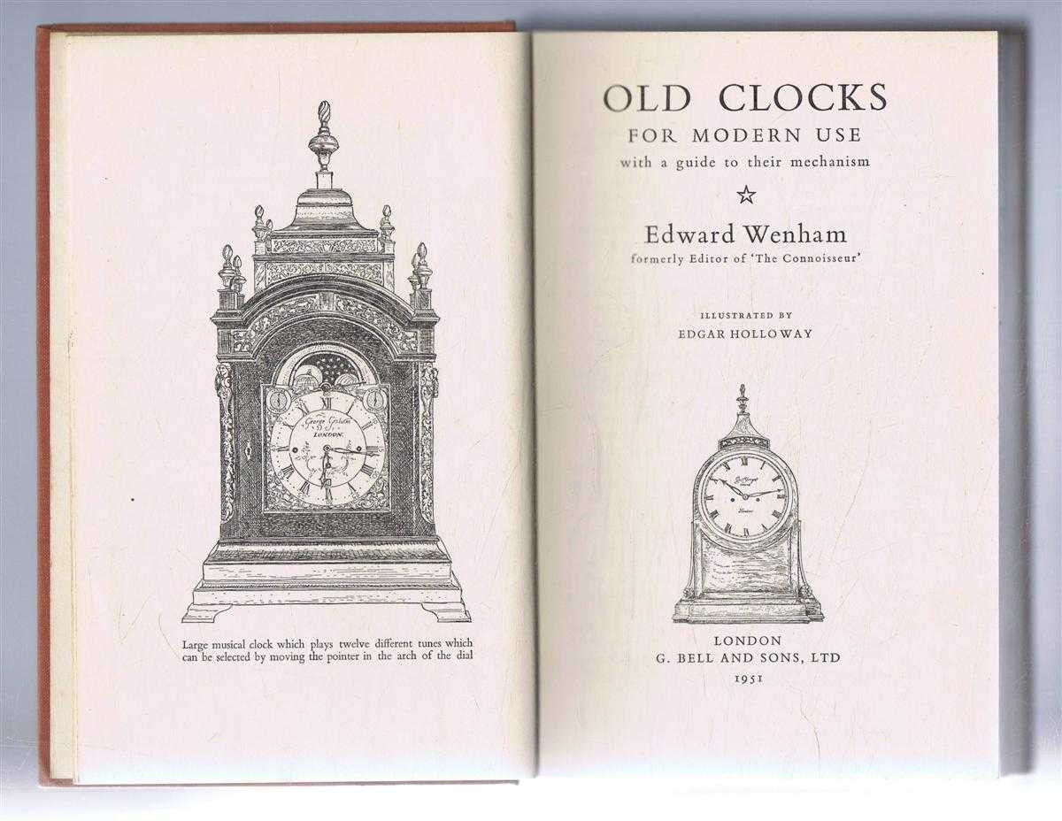 Old Clocks for Modern Use with a guide to their mechanism, Edward Wenham