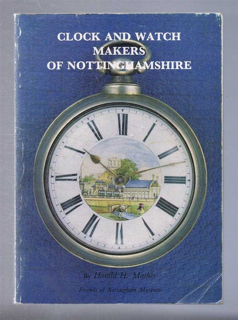 Clock and Watch Makers of Nottinghamshire, Harold H Mather