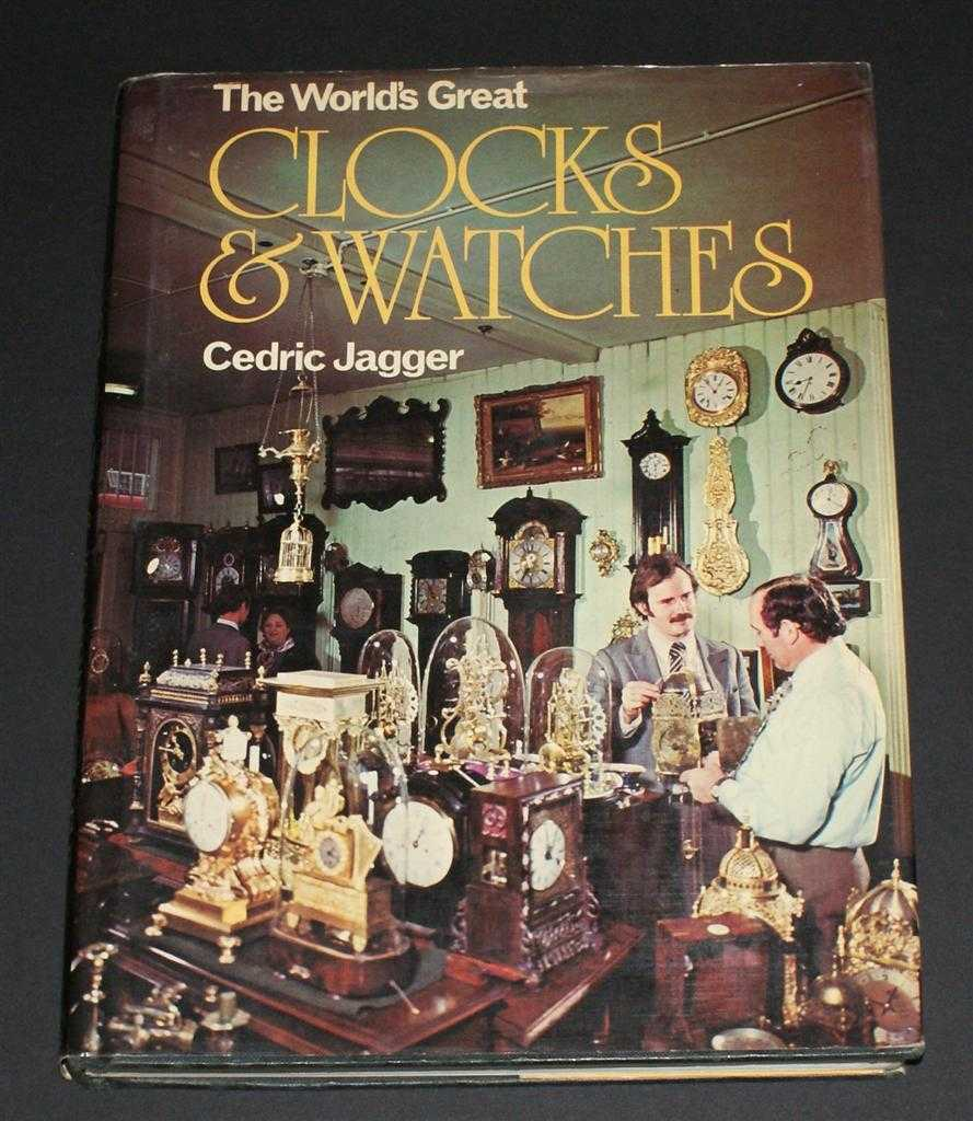 The World's Great Clocks & Watches, Cedric Jagger