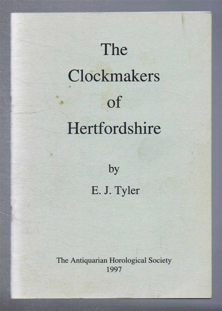 The Clockmakers of Hertfordshire, E J Tyler