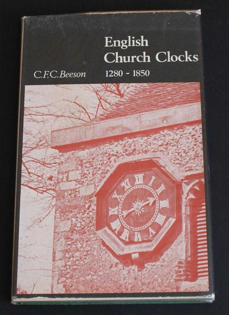 Image for English Church Clocks 1280-1850 History and Classification
