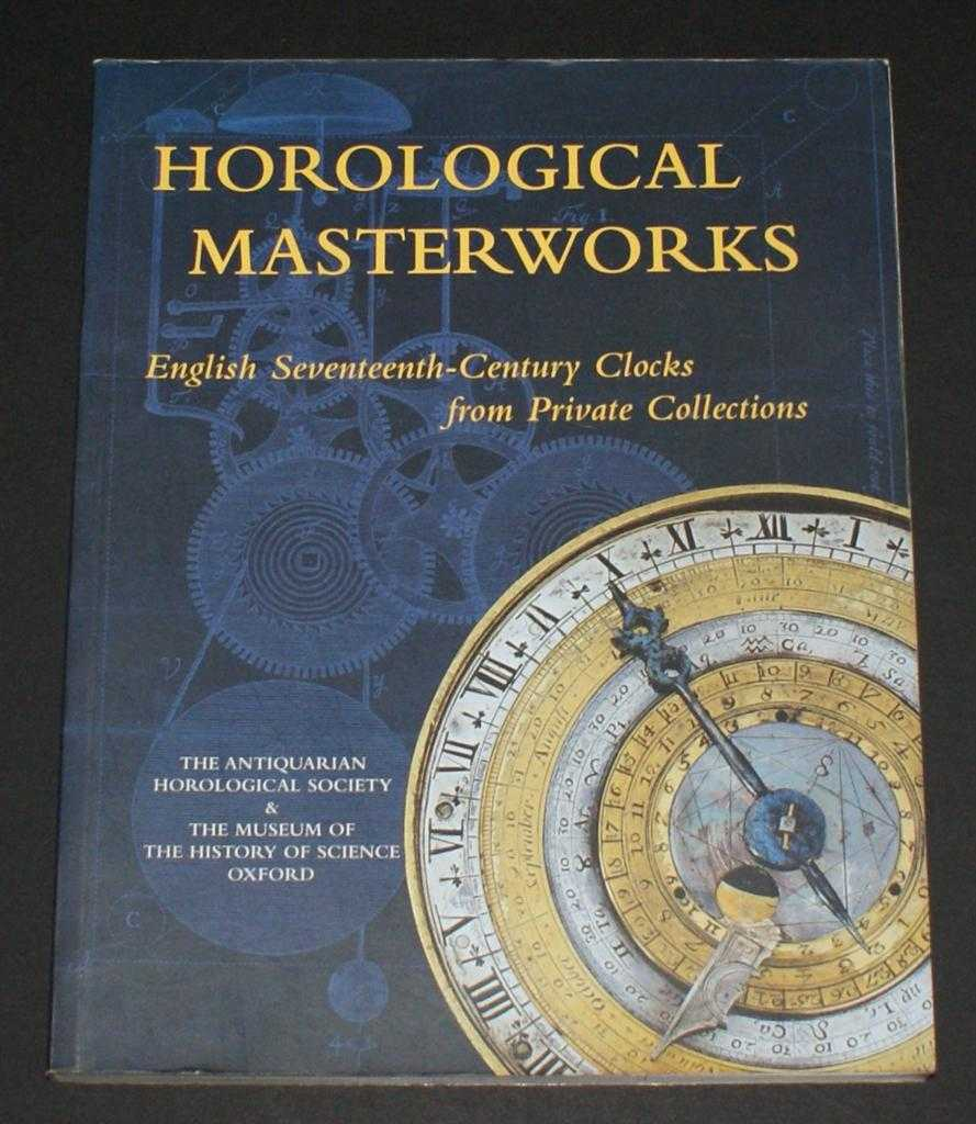 Image for Horological Masterworks - English Seventeenth-Century Clocks from Private Collections
