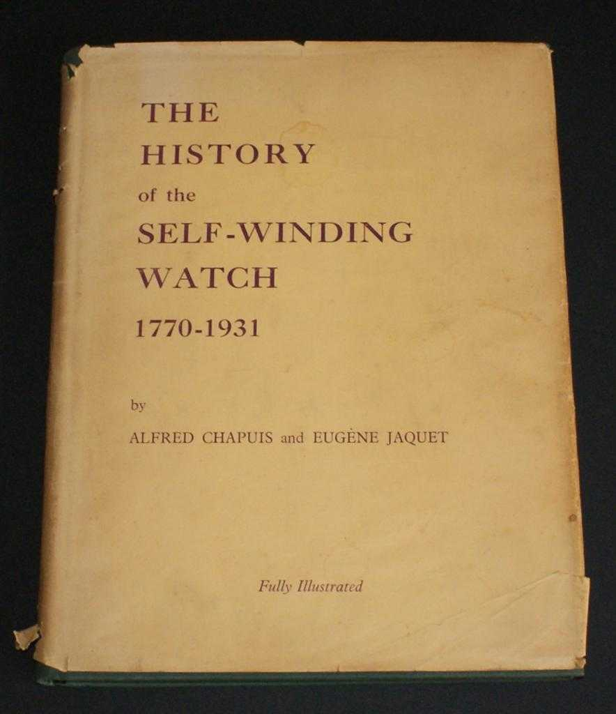 The History of the Self-Winding Watch 1770-1931, Alfred Chapuis and Eugene Jaquet; English adaption by R. Savare Greandvoinet and Donald de Carle