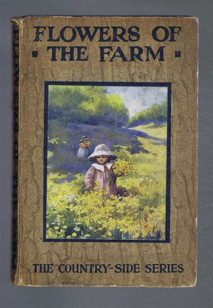 Flowers of the Farm. The Countryside Life Readers series, Arthur O Cooke