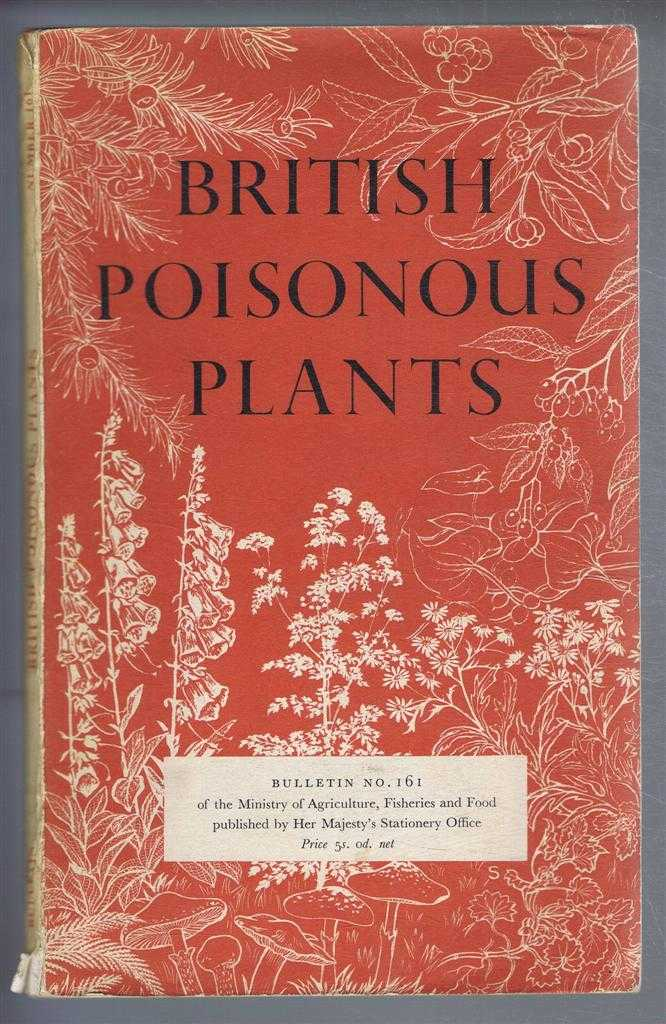 British Poisonous Plants. Ministry of Agriculture Fisheries and Food, Bulletin No. 161, A A Forsyth