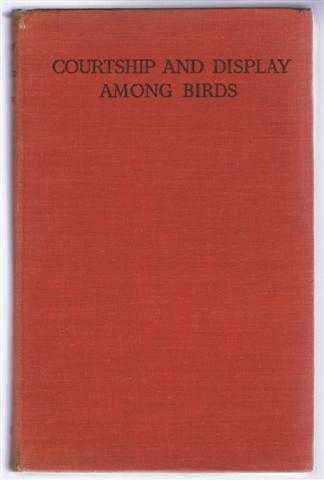 Courtship and Display Among Birds, C R Stonor