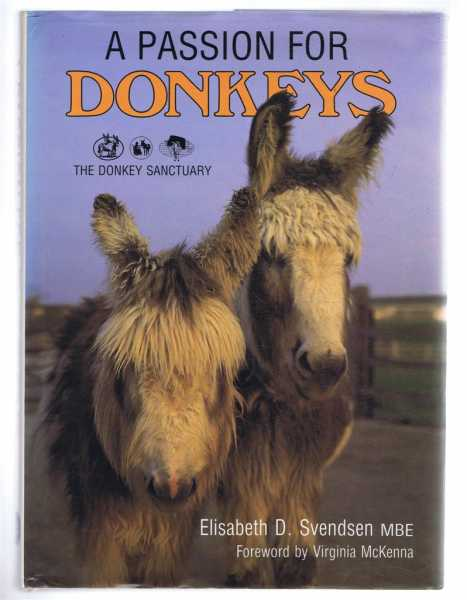 A Passion for Donkeys, Elisabeth D Svendsen, foreword by Virginia McKenna