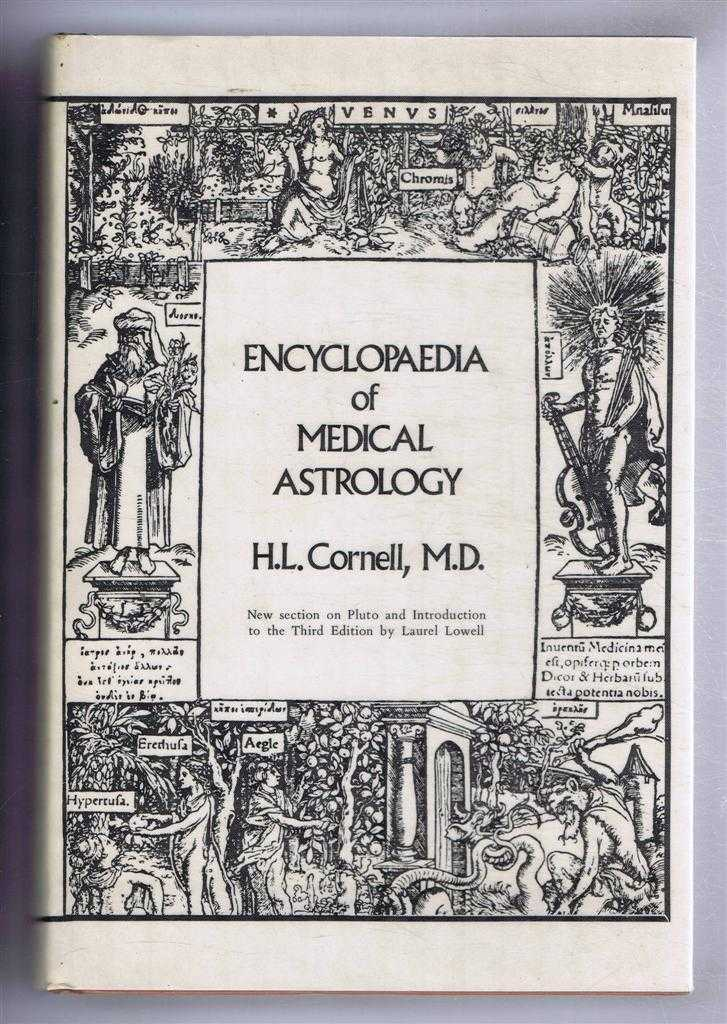 Encyclopaedia of Medical Astrology, Howard Leslie Cornell, Introduction by Laurel Lowell