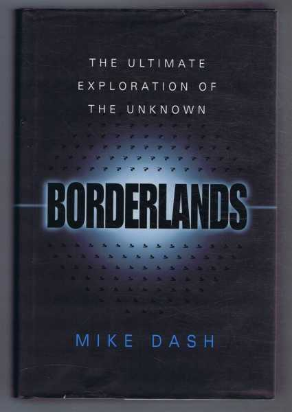 Borderlands, The Ultimate Exploration of the Unknown, Mike Dash