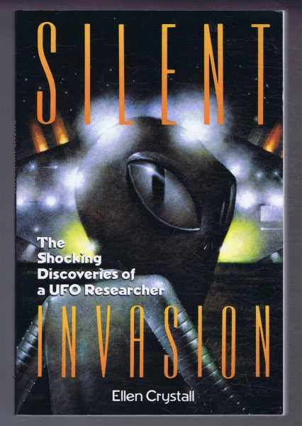 Silent Invasion, The Shocking Discoveries of a UFO Invasion, Ellen Crystall