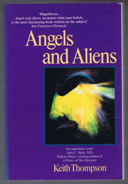 Angels and Aliens, UFOs and the Mythic Adventure, Keith Thompson