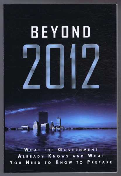 Beyond 2012: What the Government Already Knows and What You Need to Know to Prepare., Andrew Jordon
