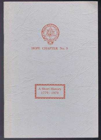 Hope Chapter No. 9, A Short History (1779-1979) of the Chapter Presented at the Re-dedication Ceremony Held in the Lodge Rooms of St. Thomas of Aberbrothock on Saturday 3rd March 1979, not given