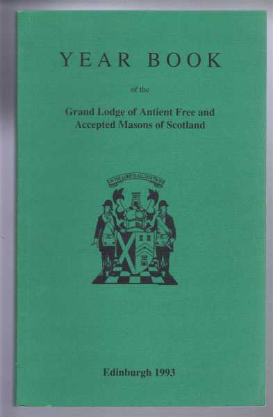 Grand Lodge of Scotland Year Book, The Grand Lodge of Antient Free and Accepted Masons of Scotland 1993, edited by J Mark Garside,