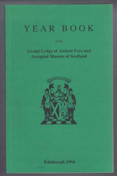 Grand Lodge of Scotland Year Book, The Grand Lodge of Antient Free and Accepted Masons of Scotland 1994, edited by J Mark Garside,