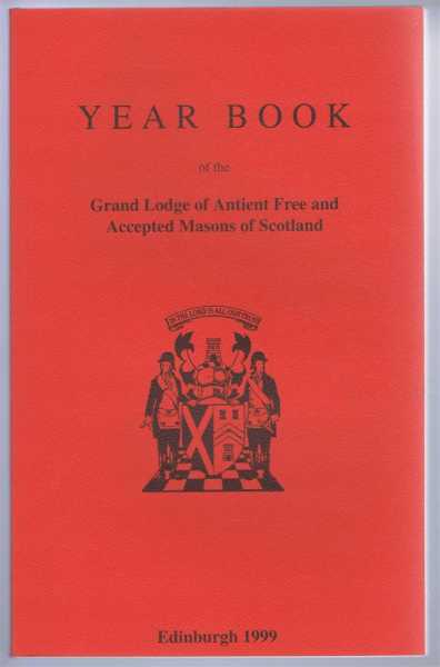 Grand Lodge of Scotland Year Book, The Grand Lodge of Antient Free and Accepted Masons of Scotland 1999, edited by J Mark Garside,