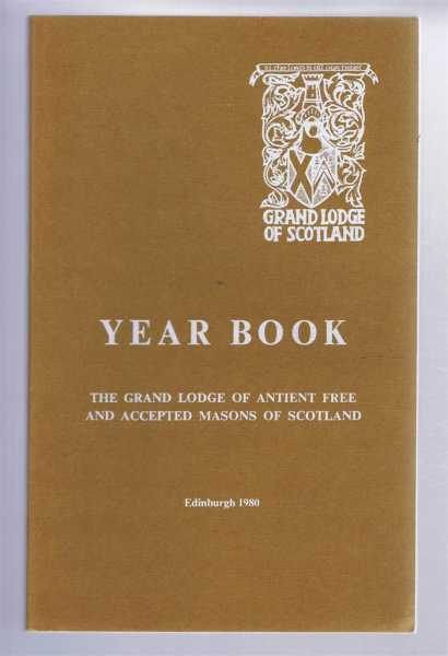 Grand Lodge of Scotland Year Book 1980, The Grand Lodge of Antient Free and Accepted Masons of Scotland, edited by Gabriel Jerdan