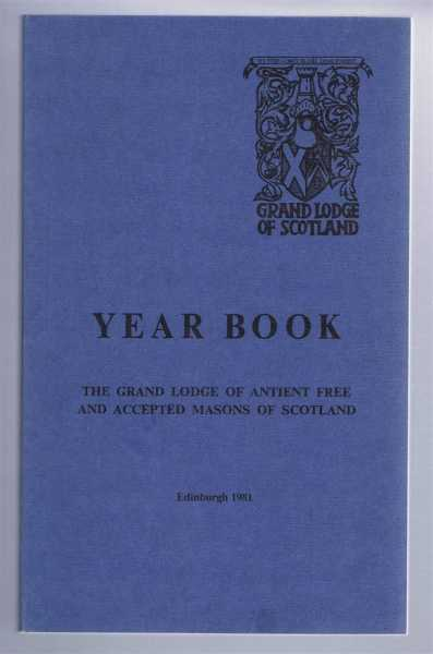 Grand Lodge of Scotland Year Book, the Grand Lodge of Antient Free and Accepted Masons of Scotland, 1981, edited by Gabriel Jerdan