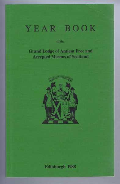 Grand Lodge of Scotland Year Book, the Grand Lodge of Antient Free and Accepted Masons of Scotland, 1988, edited by J Mark Garside