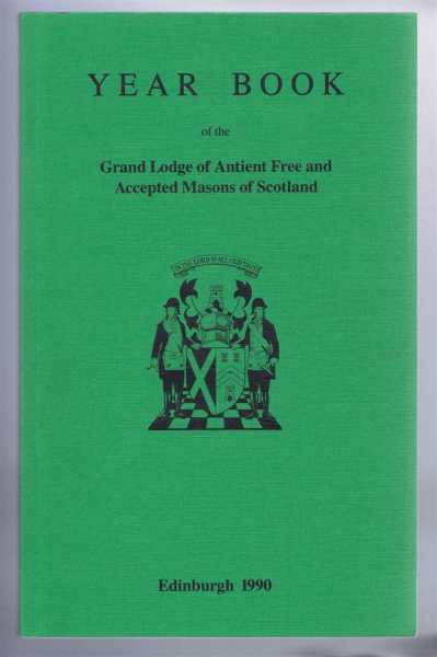 Grand Lodge of Scotland Year Book, the Grand Lodge of Antient Free and Accepted Masons of Scotland, 1990, edited by J Mark Garside