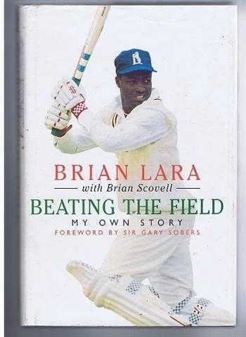 Beating the Field, Brian Lara, Brian Scovell, foreword by Sir Gary Sobers