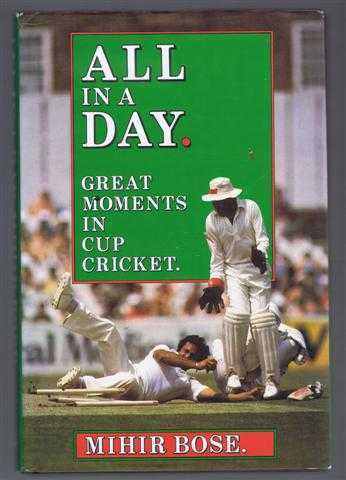 All in a Day: Greatest Moments in Cup Cricket, Mihir Bose