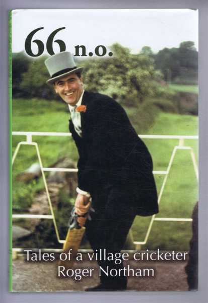 66 n.o. Tales of a Village Cricketer, Northam, Roger