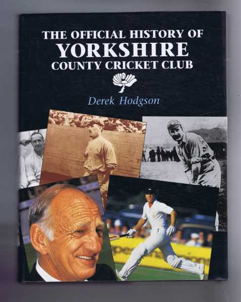 The Official History of Yorkshire County Cricket Club, Hodgson, Derek