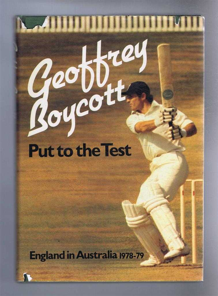Put to the Test - England in Australia 1978-79, Geoff Boycott