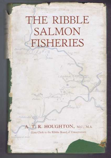 The Ribble Salmon Fisheries, A T R Houghton