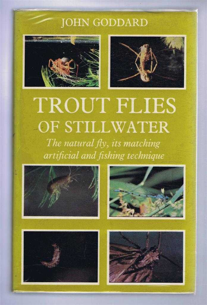 Trout Flies of Still Water. The Natural Fly, its matching artificial and fishing technique, John Goddard; Cliff Henry