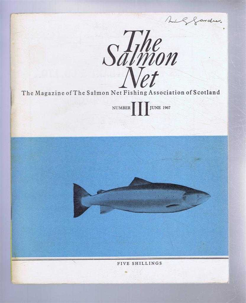 The Salmon Net. The Magazine of The Salmon Net Fishing Association of Scotland. Number III, June 1967, A McKendrick & W G Bradfield (eds). W A King-Webster; W M Shearer & K H Balmain; etc.