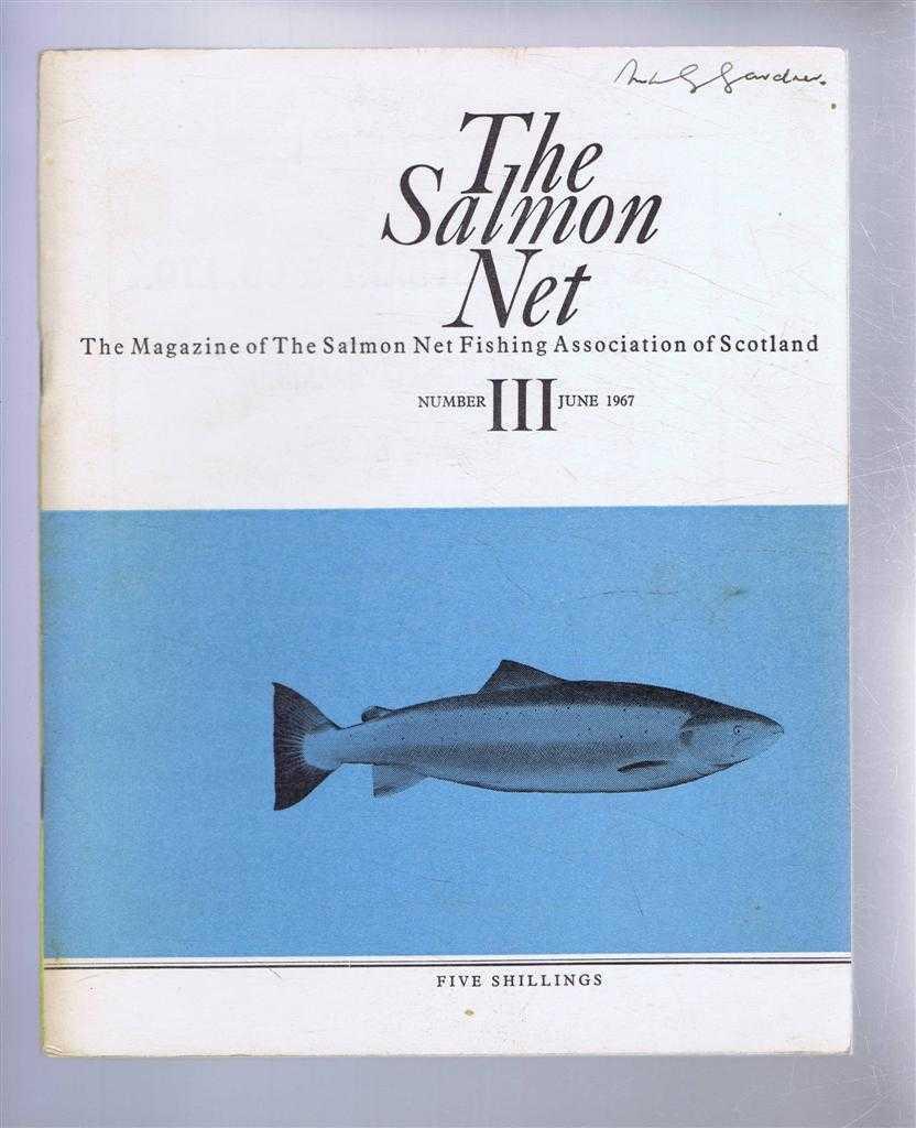The Salmon Net. The Magazine of The Salmon Net Fishing Association of Scotland. Number III, June 1967, A McKendrick & W G Bradfield (eds). W A King-Webster; W M Shearer & K H Balmain; etc.