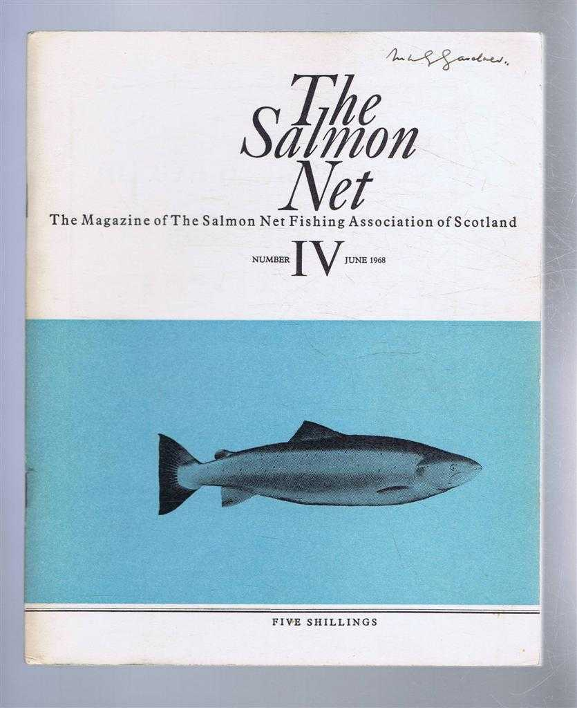 The Salmon Net. The Magazine of The Salmon Net Fishing Association of Scotland. Number IV, June 1968, A McKendrick & W G Bradfield (eds). K G R Elson; W A King-Webster; R N Campbell; etc.