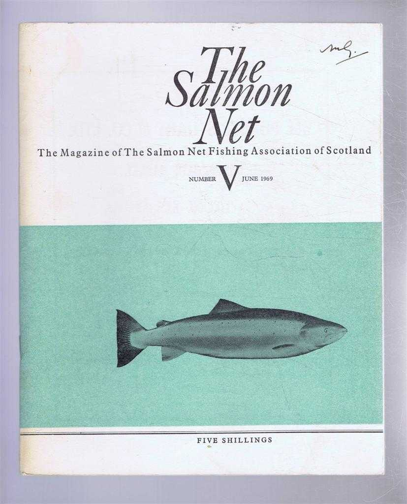 The Salmon Net. The Magazine of The Salmon Net Fishing Association of Scotland. Number V, June 1969, Allan McKendrick (ed). K A Pyefinch; J R W Stansfeld; J Graham; W Nigel Bonner; etc.