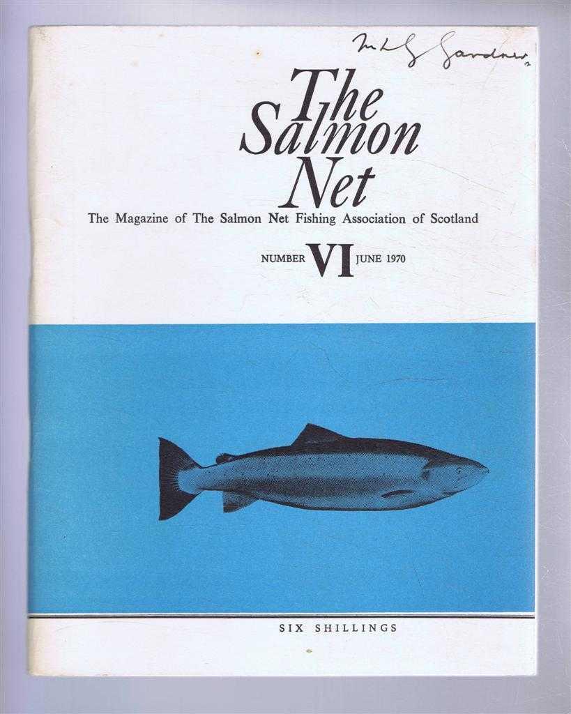 The Salmon Net. The Magazine of The Salmon Net Fishing Association of Scotland. Number VI, June 1970, Allan McKendrick (ed). K A Pyefinch; J R W Stansfeld; J Graham; W Nigel Bonner; etc.