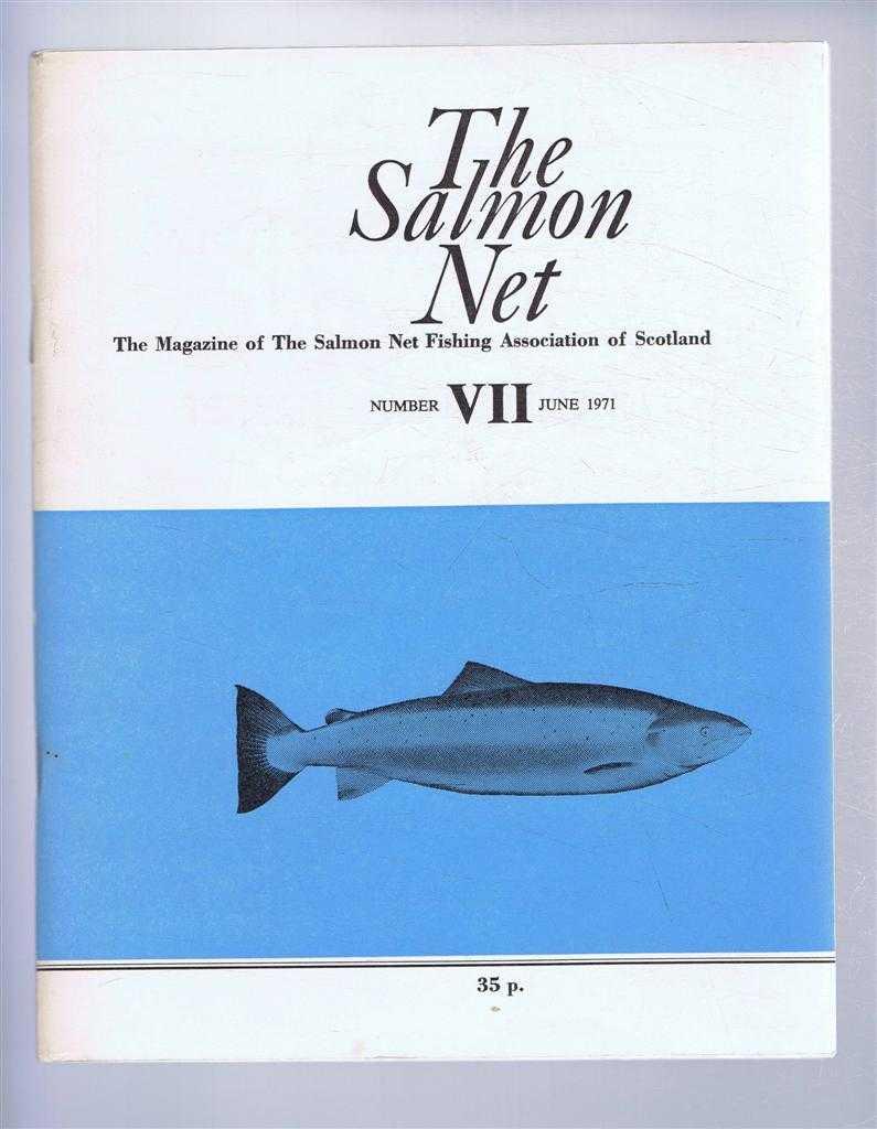The Salmon Net. The Magazine of The Salmon Net Fishing Association of Scotland. Number VII, June 1971, Allan McKendrick (ed). Michael L G Gardner; G P R Balfour-Kinnear; W Nigel Bonner; etc.