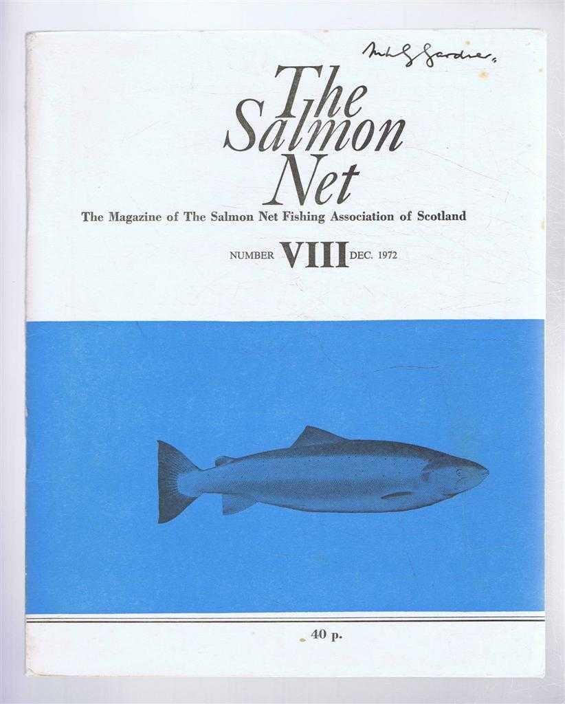 The Salmon Net. The Magazine of The Salmon Net Fishing Association of Scotland. Number VIII, December 1972, Allan McKendrick (ed). R NIall Campbell; E W Cutter; M O F Forsyth-Grant; R M Ryan; etc.