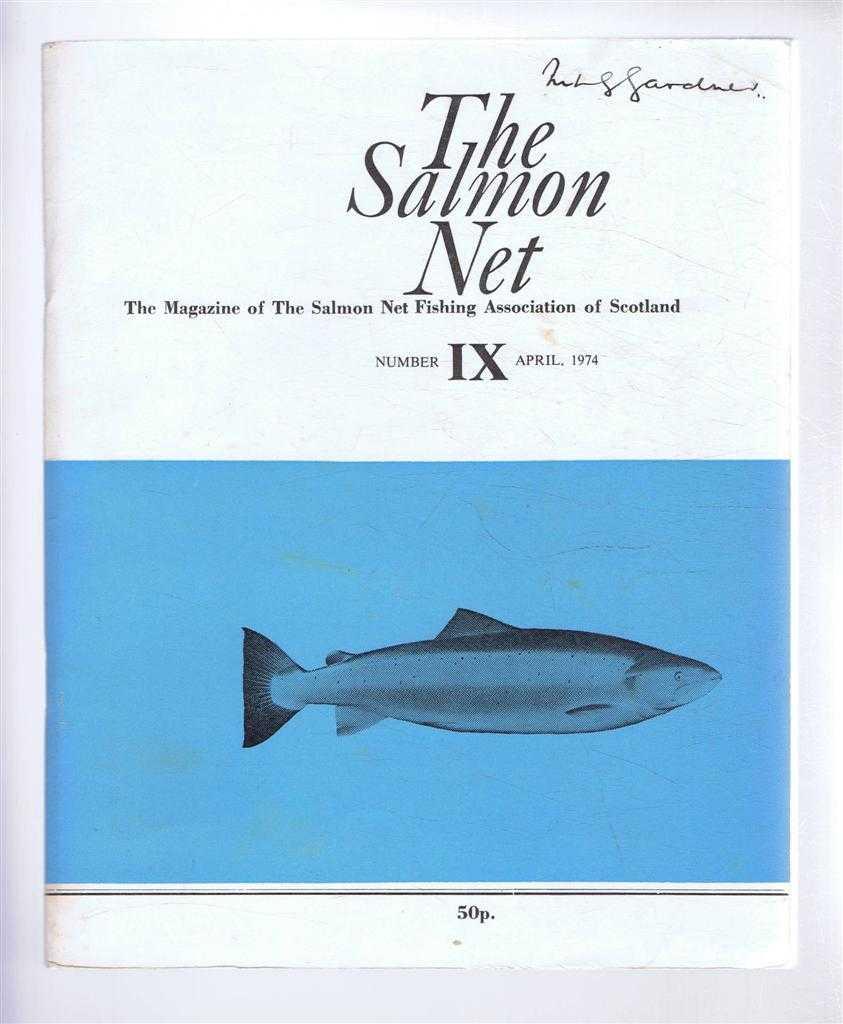 The Salmon Net. The Magazine of The Salmon Net Fishing Association of Scotland. Number IX, April 1974, Allan McKendrick & G N J Smart (eds). W J M Menzies; S Scott Robinson; H Grant-Peterkin; etc.