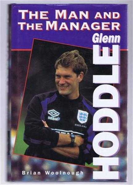 Glen Hoddle, the Man and the Manager, Brian Woolnough