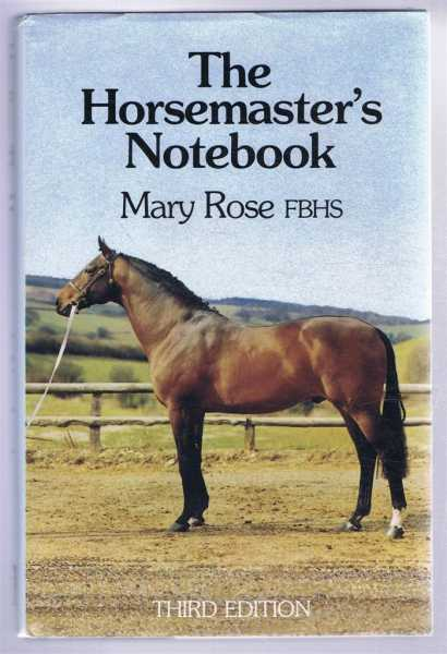 The Horsemaster's Notebook, Mary Rose, foreword by Micael Simmons