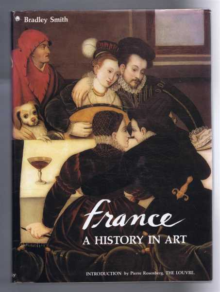France, A History in Art, Bradley Smith,