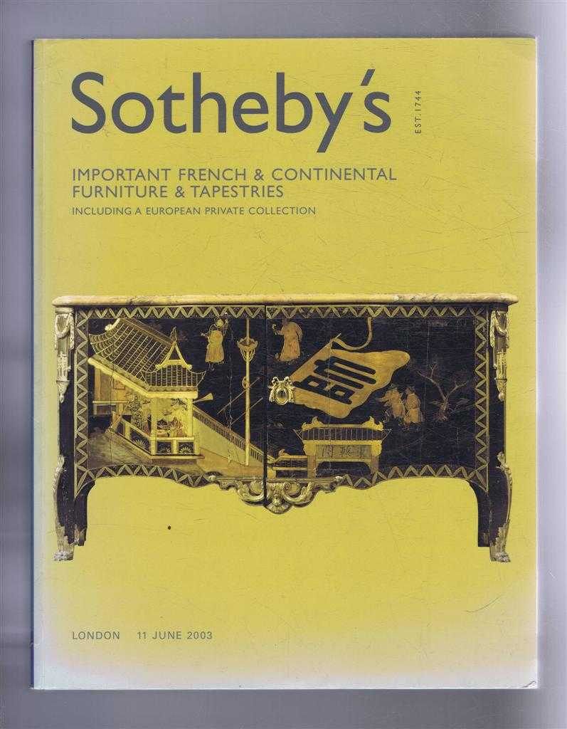Image for Important French & Continental Furniture & Tapestries, including a European Private Collection: Sotheby's Auction Catalogue 11 June 2003, London