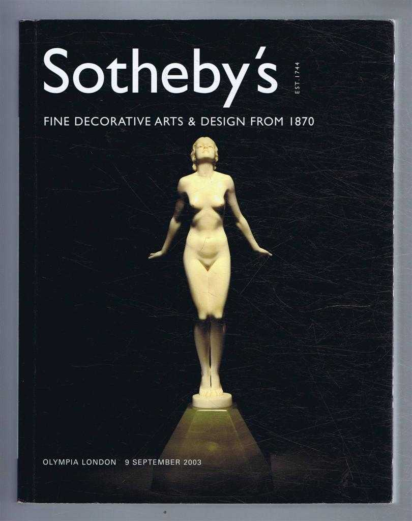 Image for Fine Decorative Arts & Design from 1870: Sotheby's Auction Catalogue 9 September 2003, Olympia London