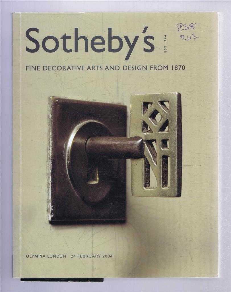 Image for Fine Decorative Arts & Design from 1870: Sotheby's Auction Catalogue 24 February 2004, Olympia London