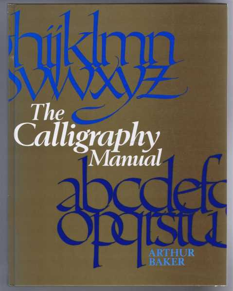 The Calligraphy Manual, Arthur Baker