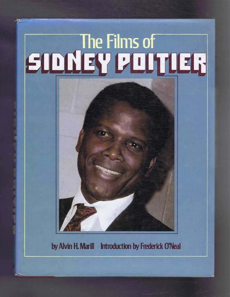 The Films of Sidney Poitier, Alvin H Marill, introduction by Frederick O'Neal